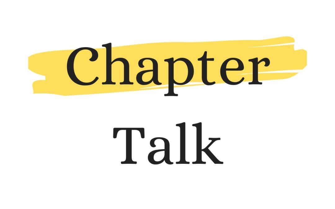 CHAPTER TALK: We're Back!
